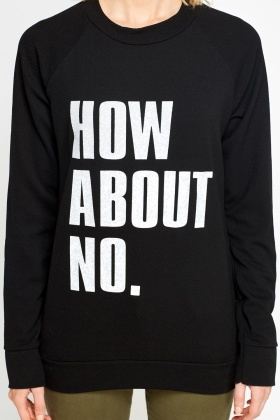 ' How About No ' Black Jumper
